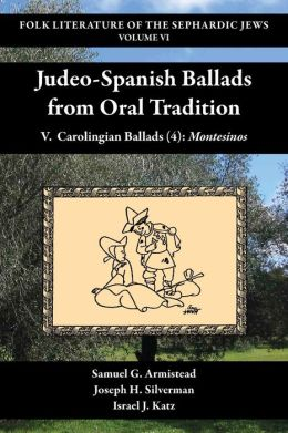 Judeo-Spanish Ballads from Oral Tradition : Carolingian Ballads (4): Montesinos