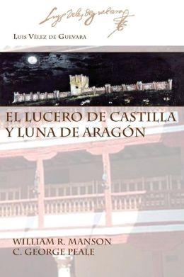 El Lucero de Castilla y Luna de Aragon