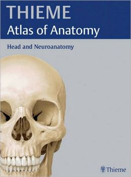 Head and Neuroanatomy (THIEME Atlas of Anatomy)