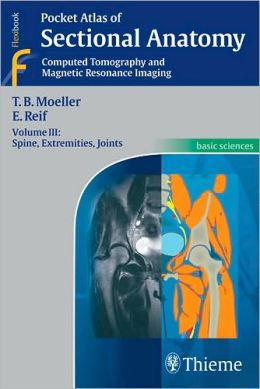 Pocket Atlas of Sectional Anatomy: Computed Tomography and Magnetic Resonance Imaging