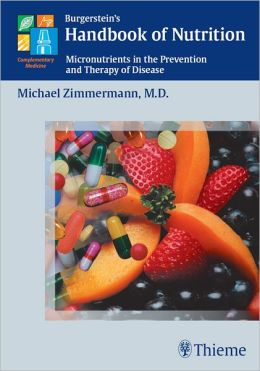 Burgerstein's Handbook of Nutrition: Micronutrients in the Prevention and Therapy of Disease