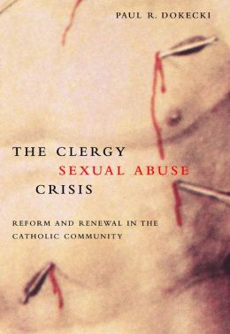 Clergy Sexual Abuse Crisis: Reform and Renewal in the Catholic Community