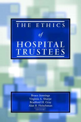 The Ethics of Hospital Trustees