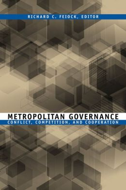 Metropolitan Governance(American Governance and Public Policy Series): Conflict, Competition, and Cooperation