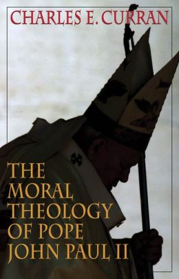Moral Theology of Pope John Paul II (Moral Traditions Series)