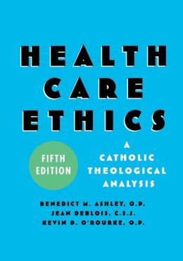 Health Care Ethics: A Catholic Theological Analysis