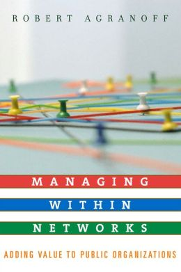 Managing within Networks: Adding Value to Public Organizations