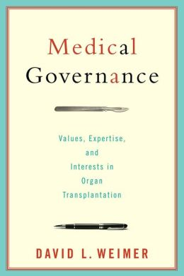 Medical Governance: Values, Expertise, and Interests in Organ Transplantation