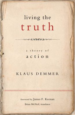Living the Truth: A Theory of Action