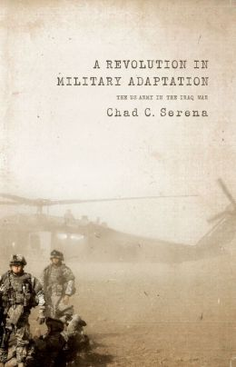 A Revolution in Military Adaptation: The US Army in the Iraq War