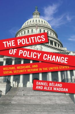 The Politics of Policy Change: Welfare, Medicare, and Social Security Reform in the United States