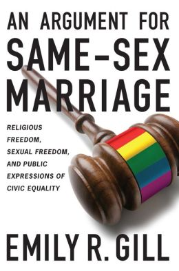 An Argument for Same-Sex MarriageL Religious Freedom, Sexual Freedom, and Public Expressions of Civic Equality