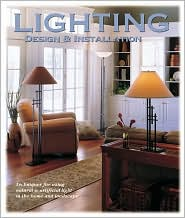 Lighting Design & Installation: Techniques & Projects for Lighting Your Home and Landscape