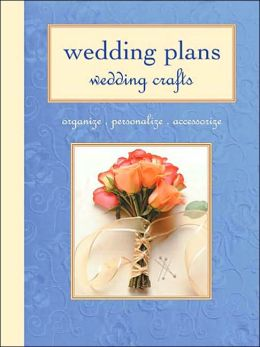 Wedding Plans, Wedding Crafts: Organize, Personalize Accessories