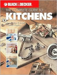 Black & Decker The Complete Guide to Kitchens: Design, Plan & Install a Dream Kitchen