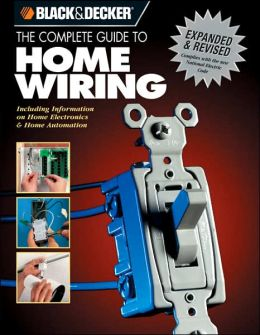 The Black & Decker Complete Guide to Home Wiring ...