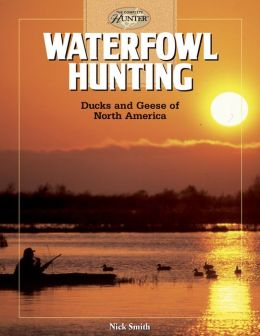 Waterfowl Hunting: Ducks and Geese of North America