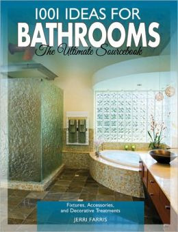 1001 Ideas for Bathrooms: The Ultimate Sourcebook (1001 Ideas Series)