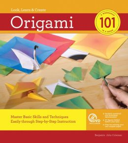 Origami 101: Master Basic Skills and Techniques Easily through Step-by-Step Instruction