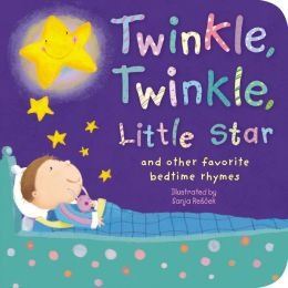 Twinkle, Twinkle, Little Star: (and Other favorite bedtime rhymes)