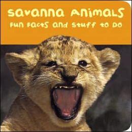 Savanna Animals: Fun Facts and Stuff to Do