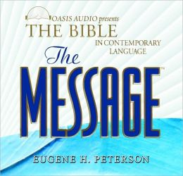 The Message Bible: Complete: The Bible in Contemporary Language