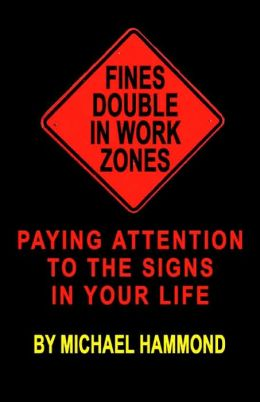 Fines Double in Work Zones: Paying Attention to the Signs in Your Life