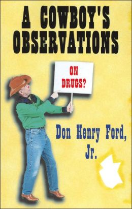 Cowboy's Observations on Drugs