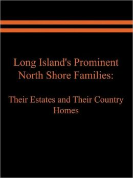 Long Island's Prominent North Shore Families