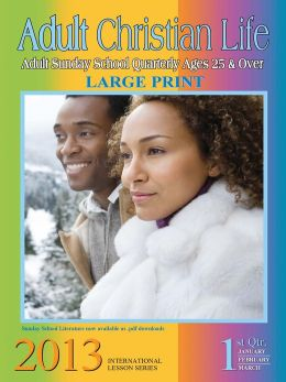 Adult Christian Life 1st Quarter 2013