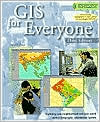GIS for Everyone: Exploring Your Neighborhood and Your World with a Geographic Information System