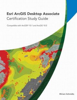 Study Guide for ArcGIS Desktop Certification ~ GIS Lounge