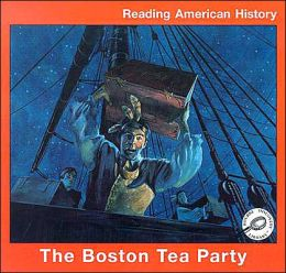 The Boston Tea Party (Reading American History Series)
