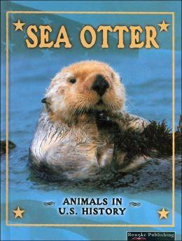 Sea Otter (Animals in U.S. History Series)