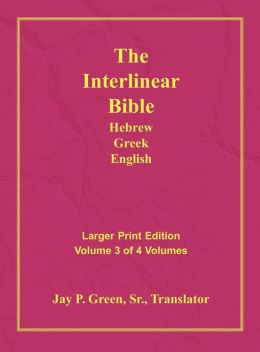Interlinear Hebrew Greek English Bible, Volume 3 Of 4 Volumes, Larger Print, Hardcover