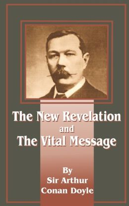 The New Revelation and The Vital Message