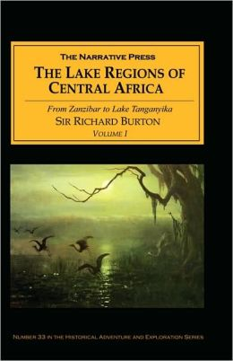 The Lake Regions of Central Africa: From Zanzibar to Lake Tanganyika