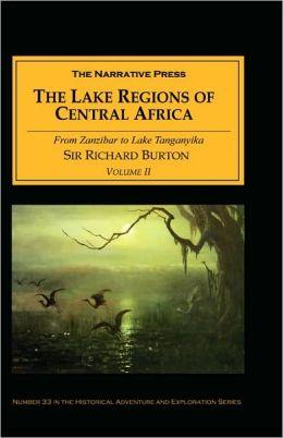 The Lake Regions of Central Africa: From Zanzibar to Lake Tanganyika