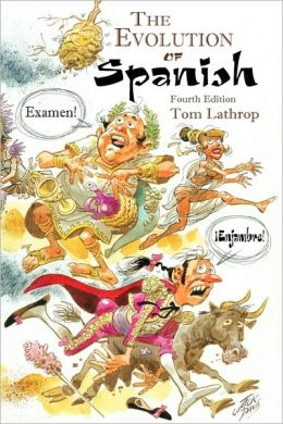 The Evolution of Spanish: Fourth Edition