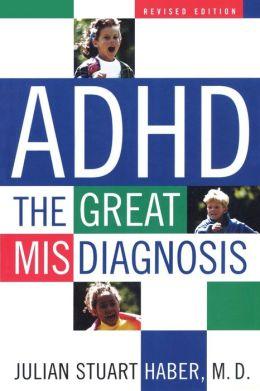 ADHD: The Great Misdiagnosis