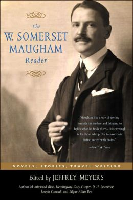 W. Somerset Maugham Reader: Novels, Stories, Travel Writing