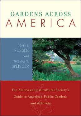 Gardens Across America: The American Horticultural Society's Guide to American Public Gardens and Arboreta