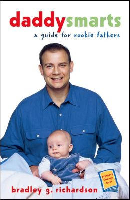 Daddy Smarts: A Guide for Rookie Fathers