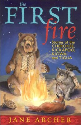The First Fire: Stories of the Cherokee, Kickapoo, Kiowa, and Tigua
