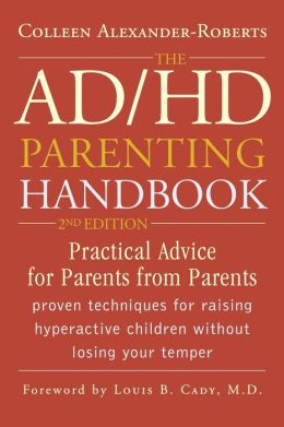 AD/HD Parenting Handbook: Practical Advice for Parents from Parents