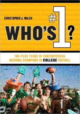 Who's #1?: 100-Plus Years of Controversial National Champions in College Football