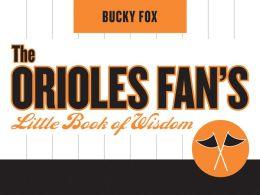 Orioles Fan's Little Book of Wisdom