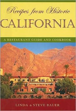 Recipes from Historic California: A Restaurant Guide and Cookbook