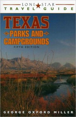 Lone Star Travel Guide to Texas Parks and Campgrounds, Fifth Edition