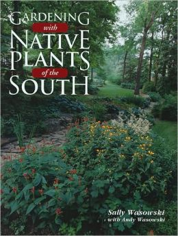 Gardening with Native Plants of the South